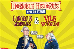 Horrible Histories – Gorgeous Georgians & Vile Victorians