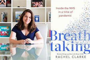 Breathtaking: Inside the NHS in a Time of the Pandemic – Rachel Clarke