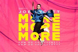Joe Lycett: More, More More…