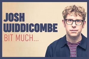 Josh Widdicombe – Bit Much