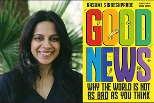 B7 Good News: Why the World is Not as Bad as You Think with Rashmi Sirdeshpande