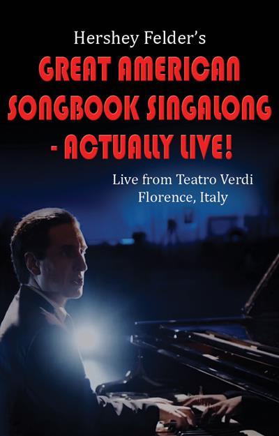 Hershey Felder's Great American Songbook Singalong - Live!