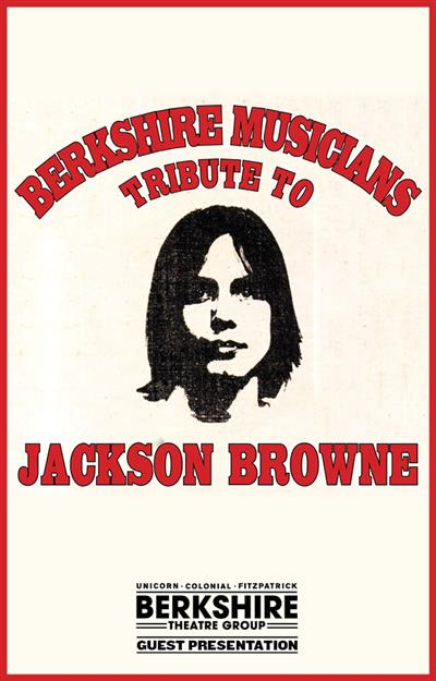 Berkshire Musician's Tribute to Jackson Browne @ THE COLONIAL THEATRE