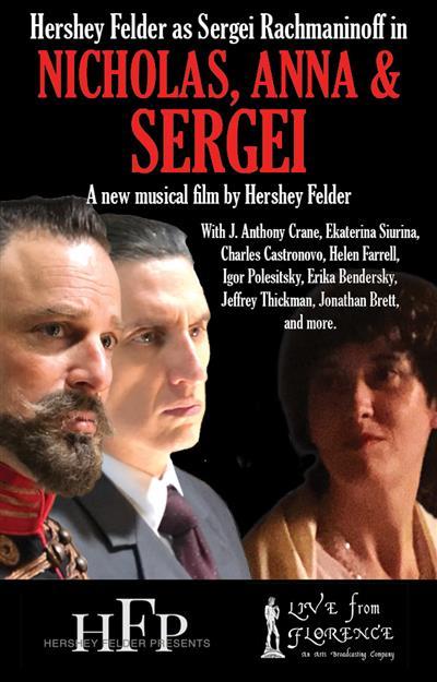 BTG Benefit: HERSHEY FELDER as Sergei Rachmaninoff in NICHOLAS, ANNA & SERGEI - Live from Florence