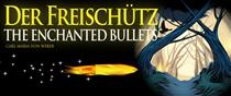 Der Freischütz: The Enchanted Bullets