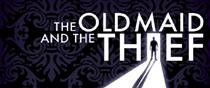 Snap Shot Opera: The Old Maid and The Thief