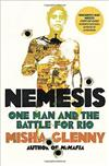 Misha Glenny Nemesis: One Man and The Battle For Rio