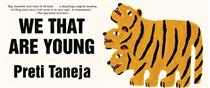 Preti Taneja: We That Are Young