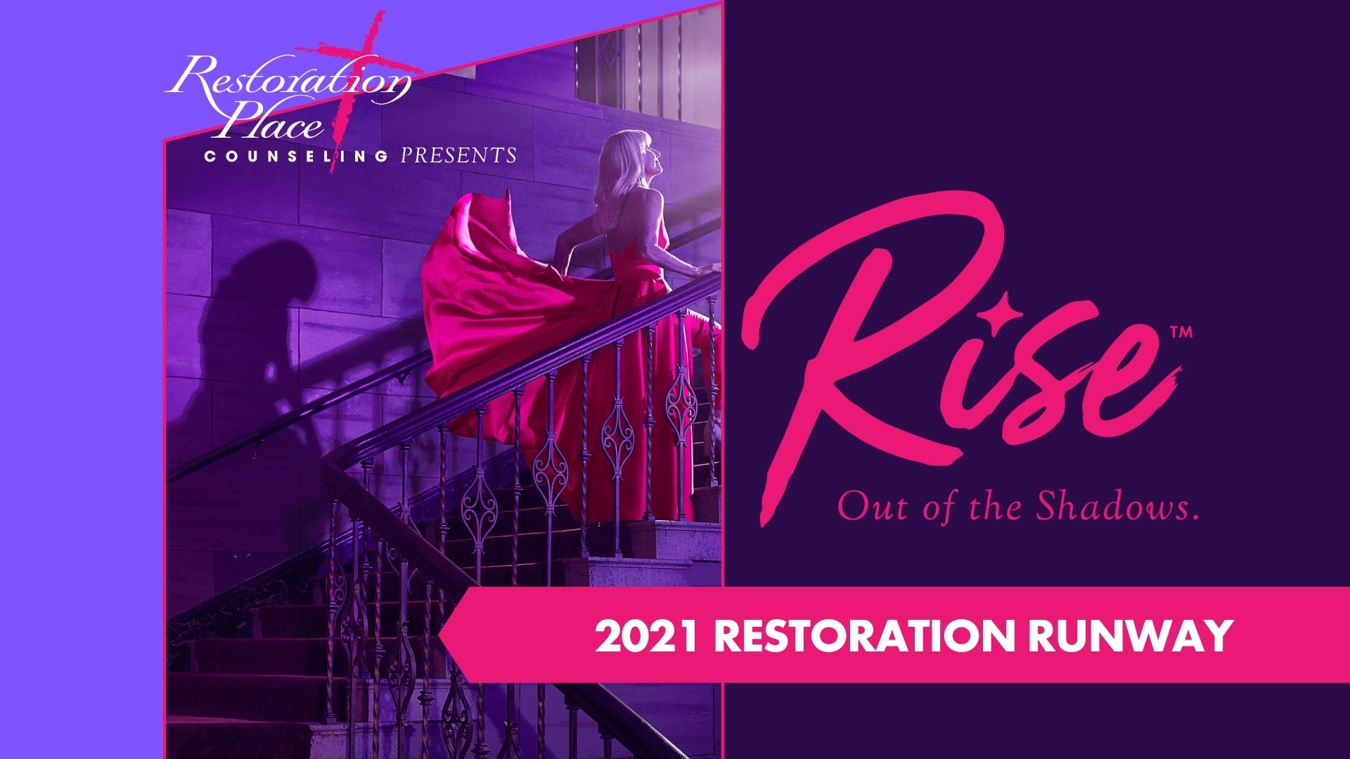 2021 Restoration Runway: RISE Out of the Shadows