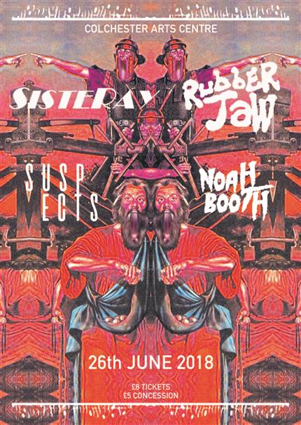 Viva Camulodunum: Sisteray + Rubber Jaw + Suspects + Noah Booth *
