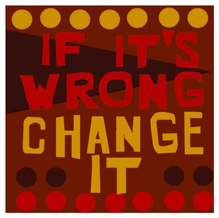 If It's Wrong, Change It