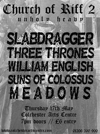 CHURCH OF RIFF II: SLABDRAGGER + MEADOWS + SUNS OF COLOSSUS + THREE THRONES + WILLIAM ENGLISH