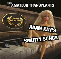 From Amateur Transplants: Adam Kay's Smutty Songs*
