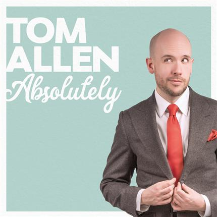 Tom Allen: Absolutely - POSTPONED