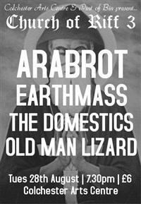 CHURCH OF RIFF 3: ARABROT + EARTHMASS + THE DOMESTICS + OLD MAN LIZARD