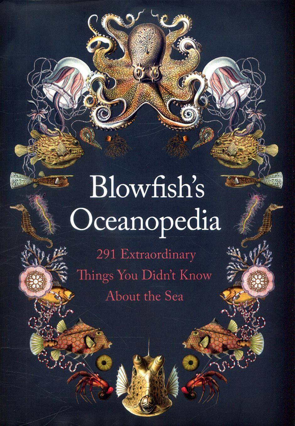 Oceanopedia: 291 Extraordinary Things You Didn't Know about the Sea