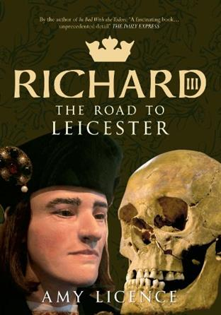 Amy Licence: Richard III