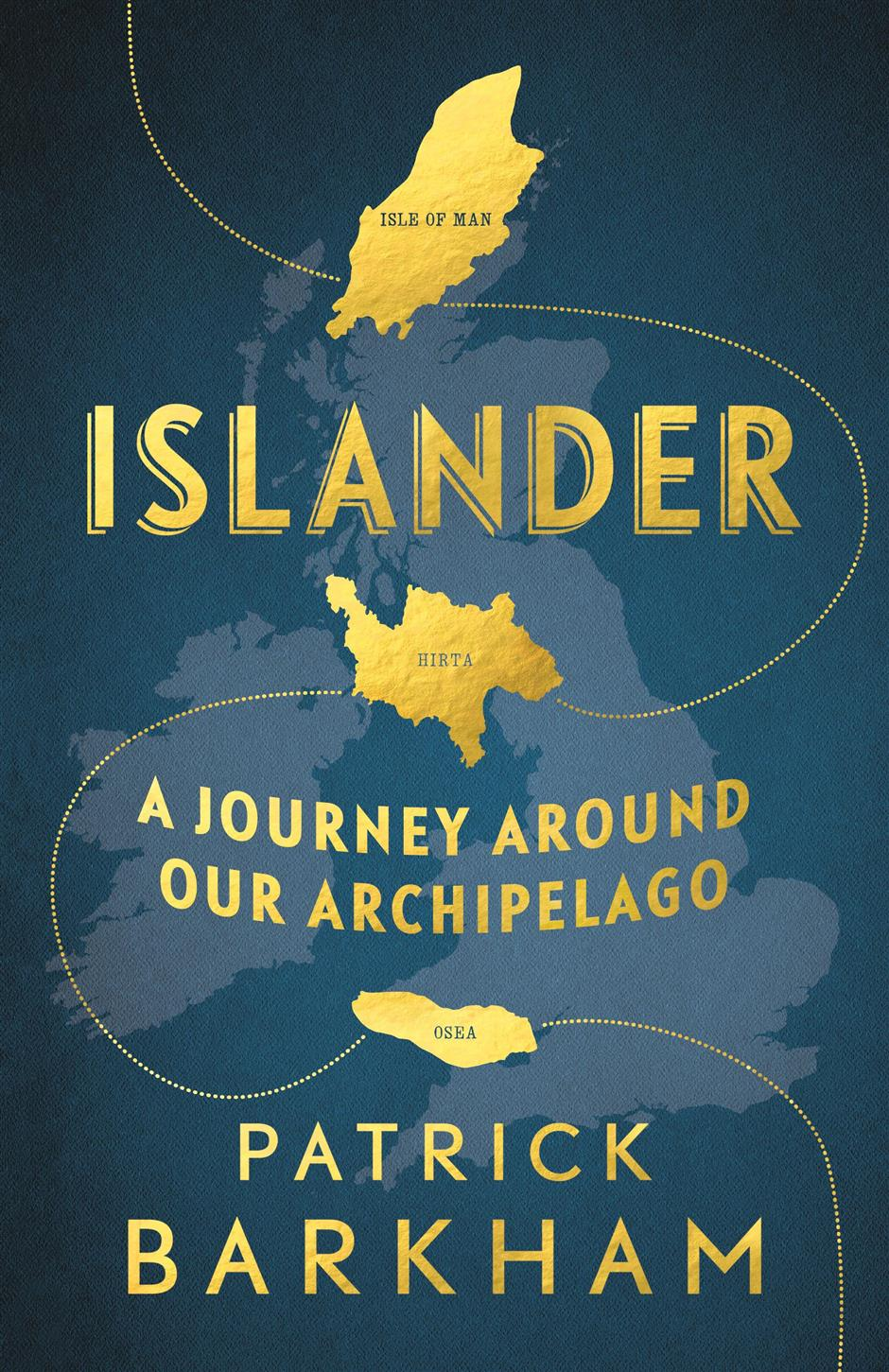 Patrick Barkham: Islander - A Journey Around Our Archipelago