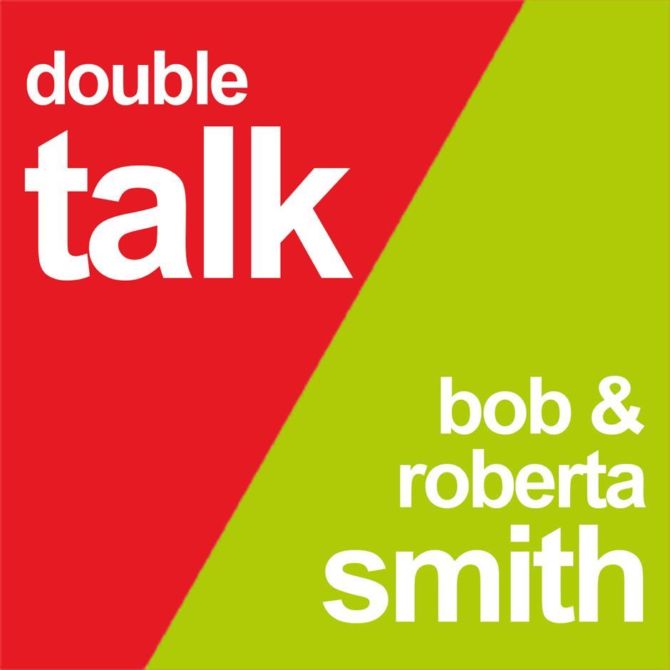 DOUBLE TALK: Bob & Roberta Smith