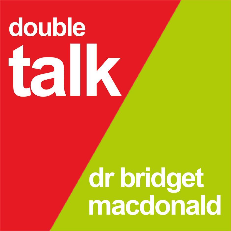 DOUBLE TALK: Dr Bridget MacDonald