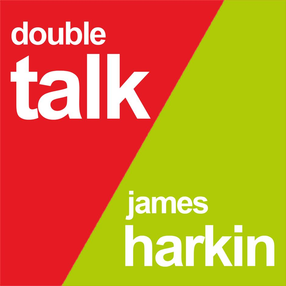 DOUBLE TALK: James Harkin