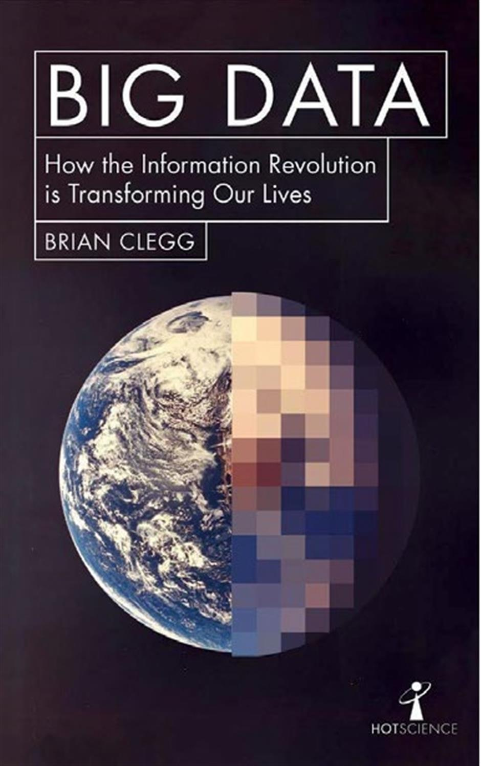 Big Data: How the information revolution is changing our lives