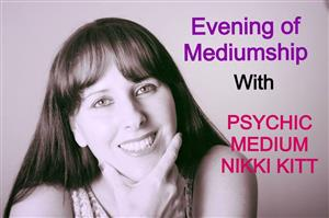 An Evening of Mediumship with Psychic Nikki Kitt