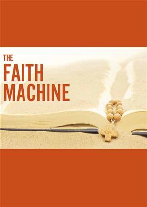 The Faith Machine