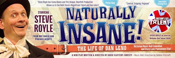 Naturally Insane!  The Life of Dan Leno