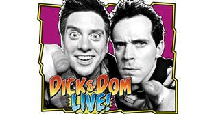 Dick & Dom Live