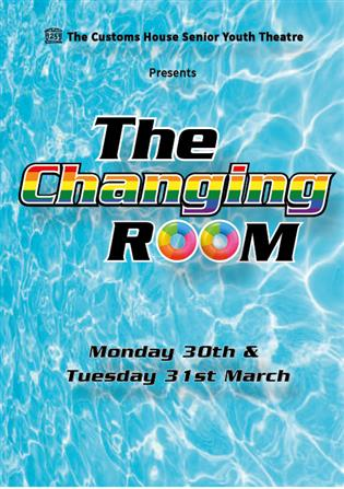 Customs House Senior Youth Theatre Presents The Changing Room by Chris Bush