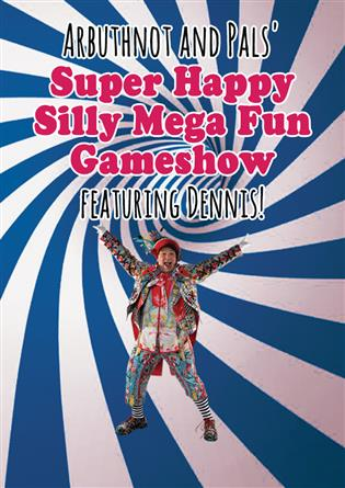 Arbuthnot and Pals' Super Happy Silly Mega Fun Gameshow 2021