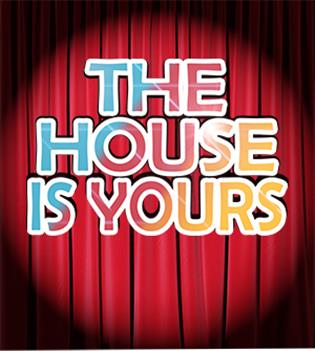 The House is Yours