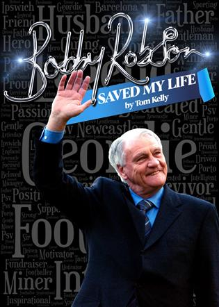 Bobby Robson Saved My Life