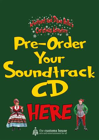 Preorder your Original Soundtrack - Arbuthnot & Dame Bella's Christmas Adventure