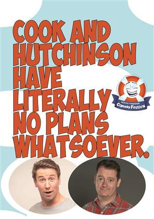 Cook and Hutchinson have Literally No Plans Whatsoever: South Tyneside Comedy Festival