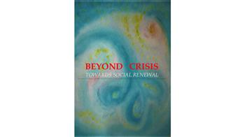 Beyond Crisis: Towards Social Renewal