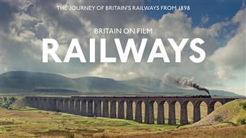 Britain on Film: Railways [U]