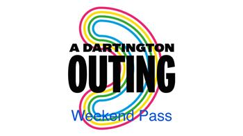 A Dartington Outing - Weekend Pass