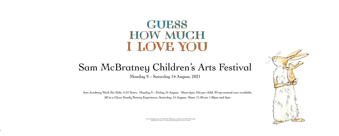 """""""ALL IN A GLAZE'  Sam McBratney, 'GUESS HOW MUCH I LOVE YOU!' CHILDREN'S ARTS FESTIVAL 2021"""""""