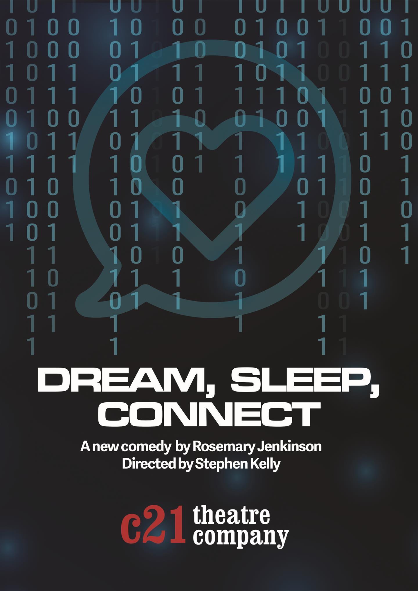 DREAM, SLEEP, CONNECT