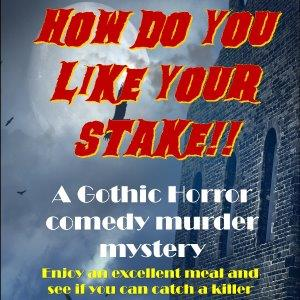 How Do You Like Your Stake - Murder Mystery Dinner