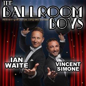 The Ballroom Boys - Starring Ian Waite and Vincent Simone