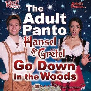 Adult Panto - Hansel & Gretel Go Down In The Woods