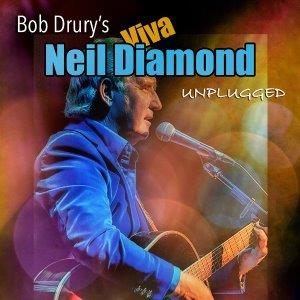 Viva Neil Diamond with Bob Drury