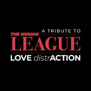 Love DistrAction - Human League Experience
