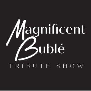Magnificent Buble