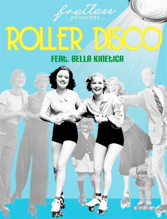Fretless Roller Disco