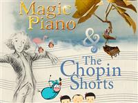 Magic Piano & The Chopin Shorts