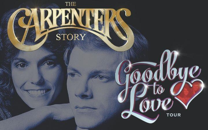 Postponed - Carpenters Story - Goodbye to Love image